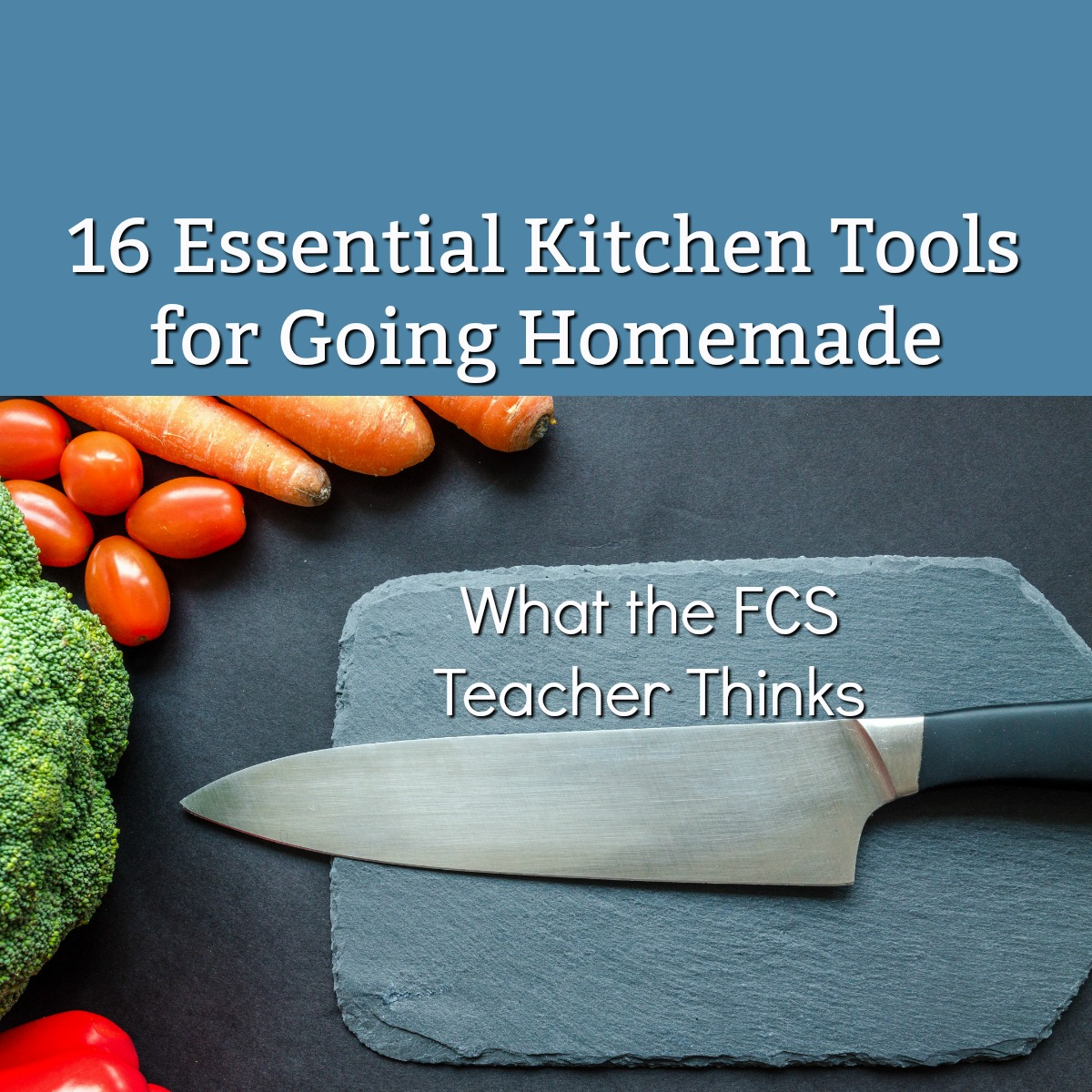 16 Essential Kitchen Tools for Going Homemade: The Have-to-Haves ...
